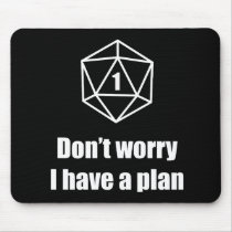 DnD - Don't worry, I have a plan Mouse Pad
