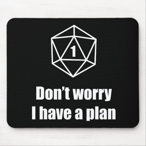 DnD _ Dont worry I have a plan Mouse Pad