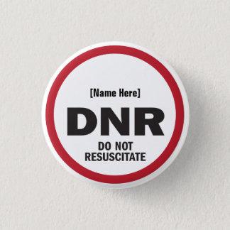 DNR Do Not Resuscitate Pinback Button