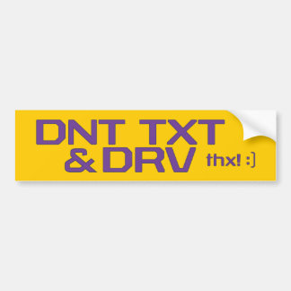 DNT TXT DRV BUMPER STICKER