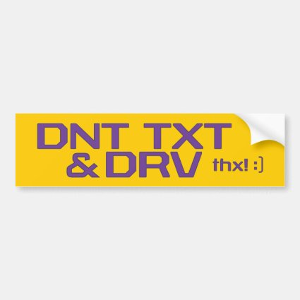 DNT TXT & DRV BUMPER STICKER