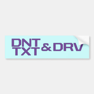 DNT TXT & DRV CAR BUMPER STICKER
