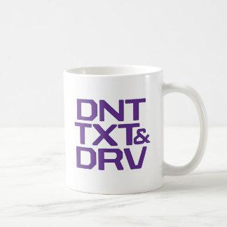 DNT TXT & DRV COFFEE MUG