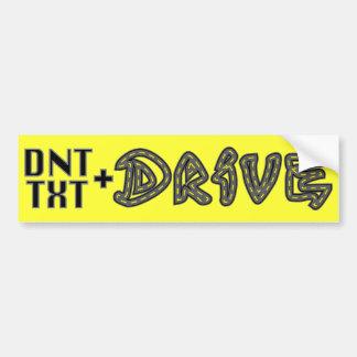 DNT TXT N DRIVE Bumper Sticker