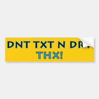 DNT TXT N DRV - THX! CAR BUMPER STICKER