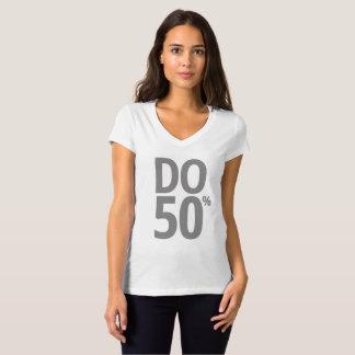 Do 50% Womens T-Shirt