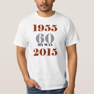 Do 60 your way T-Shirt