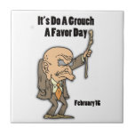 Do a Grouch A Favor Day February 16 Ceramic Tiles