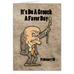 Do a Grouch A Favor Day February 16 Greeting Card