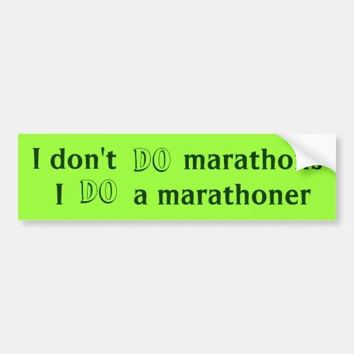Do a marathoner car bumper sticker