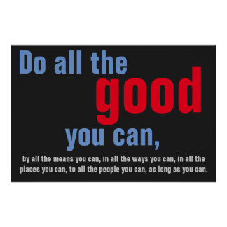 Do all the good you can Motivational Quote Poster