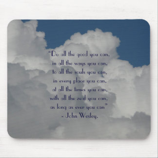 Do all the good you can/Quote with Cloudy Sky Mouse Pad