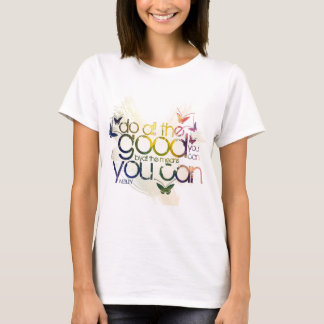 Do all the good you can T-Shirt