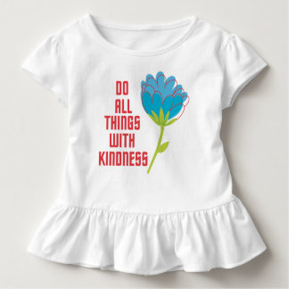 DO ALL THINGS WITH KINDNESS TODDLER T-SHIRT