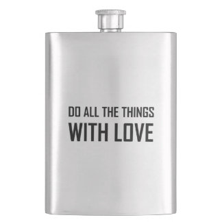 Do All Things With Love Flask