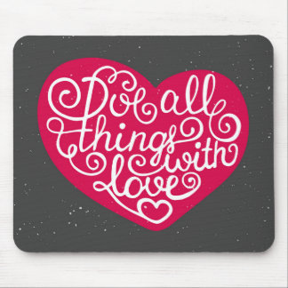 Do All Things With Love Red Mouse Pad