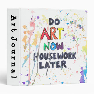 Do Art Now, Housework Later Binder