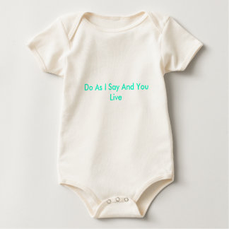 Do As I Say And You Live Baby Bodysuit