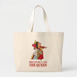 DO AS I SAY,  BECAUSE I AM THE QUEEN LARGE TOTE BAG