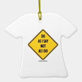 Do As I Say Not As I Do (Yellow Warning Sign) Ornament