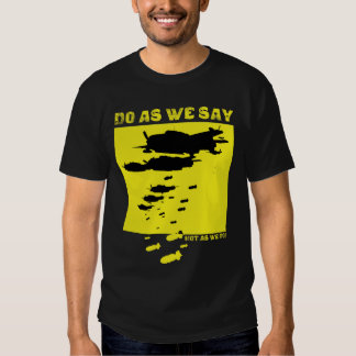 Do As We Say, Not As We Do! T Shirt