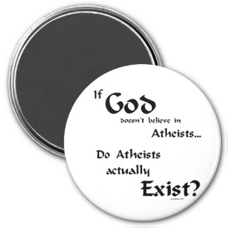 Do atheists exist? magnet