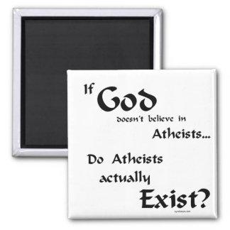 Do atheists exist? refrigerator magnet