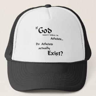 Do atheists exist? trucker hat