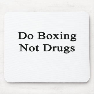 Do Boxing Not Drugs Mouse Pad