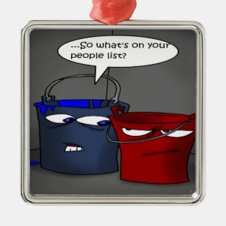 Do Buckets Have A People List? Funny Gifts & Tees Metal Ornament