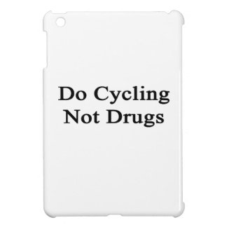 Do Cycling Not Drugs Cover For The iPad Mini