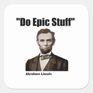 Do Epic Stuff Abraham Lincoln Square Sticker