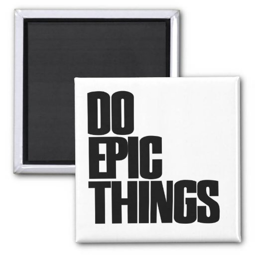 Do Epic Things 2 Inch Square Magnet