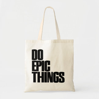 Do Epic Things Budget Tote Bag
