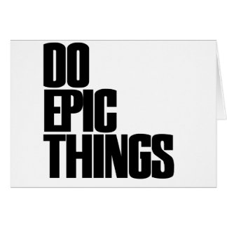 Do Epic Things Stationery Note Card