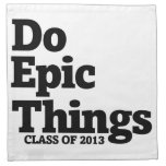 Do Epic Things Class of 2013 Cloth Napkin