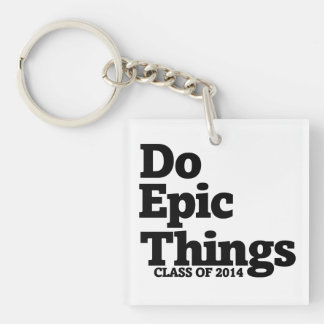 Do Epic Things Class of 2014 Acrylic Key Chains