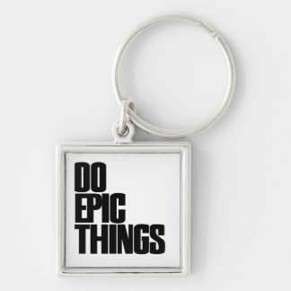 Do Epic Things Keychain