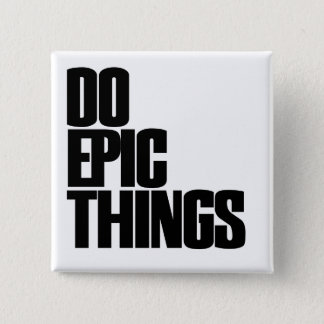 Do Epic Things Pinback Button