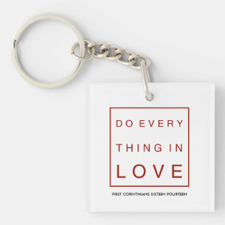 Do everything in love keychain