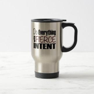 Do Everything With Fierce Intent Travel Mug