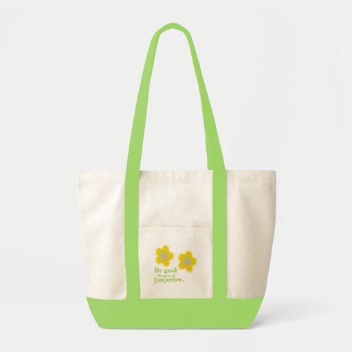 Do good because of tomorrow Bag