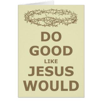 Do Good Like Jesus Would Card