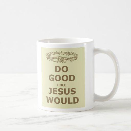Do Good Like Jesus Would Classic White Coffee Mug