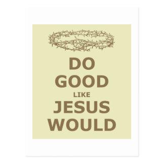Do Good Like Jesus Would Postcard