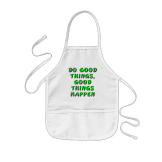 Do good things, good things happen kids' apron