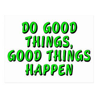 Do good things, good things happen postcard