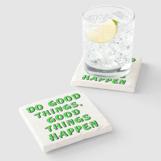 Do good things, good things happen stone coaster