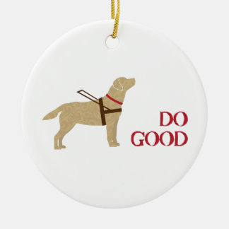 Do Good - Yellow Lab - Seeing Eye Dog Ceramic Ornament