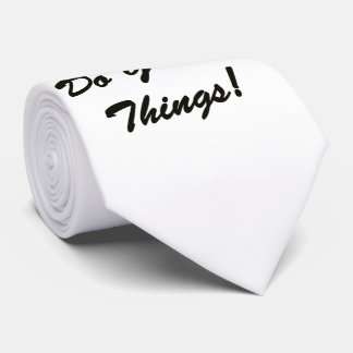 Do Great Things Neck Tie